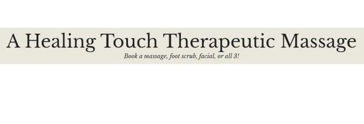 A Healing Touch Therapeutic Massage
